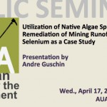 AUA ACE Public Seminar: Using Algae to Remove Toxins Caused by Mining
