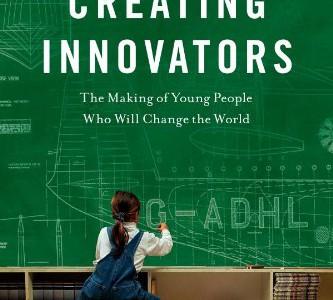 Book of the Week: Creating Innovators