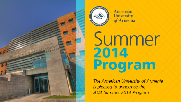 The American University of Armenia is pleased to announce the AUA Summer 2014 Program
