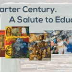 "Don't miss the chance to visit ""A Quarter Century. A Salute to Education"" Art Exhibition, dedicated to AUA's 25th Anniversary!"