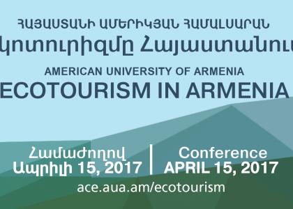ՀԱՀ Էկոտուրիզմը Հայաստանում համաժողով 2017 | AUA Ecotourism Conference 2017