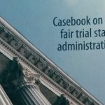 Casebook on European Fair Trial Standards in Administrative Justice
