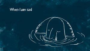 When I am sad, poster