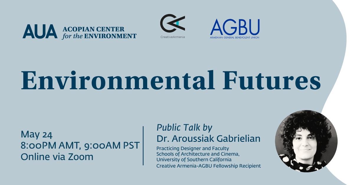 Environmental Futures Aroussiak Gabrielian usc