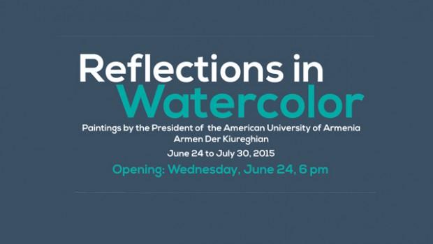 """AUA President Armen Der Kiureghian's """"Reflections in Watercolor"""" on Exhibit in Akian Gallery"""